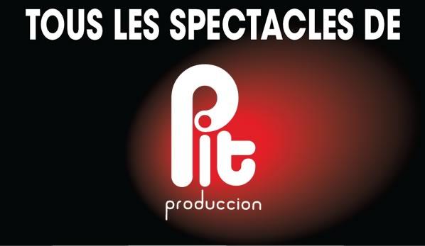 Calendrier des spectacles - PIT PRODUCCION - www.pitprod.com
